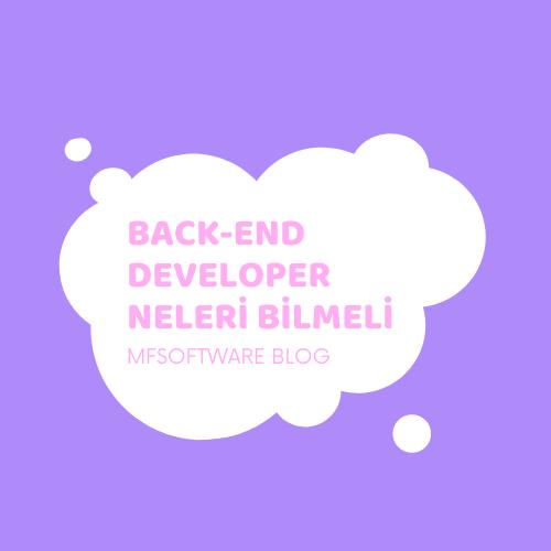 Back-End Developer Neleri Bilmeli