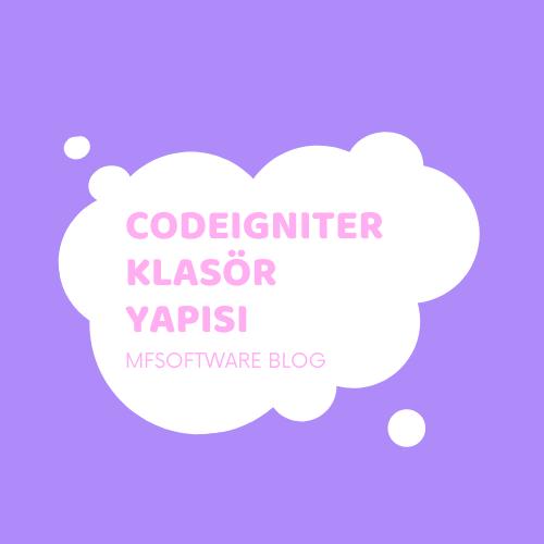 CodeIgniter Klasör Yapısı