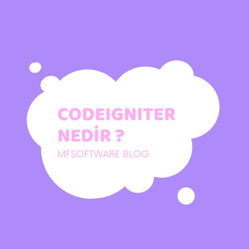 CodeIgniter Nedir ?