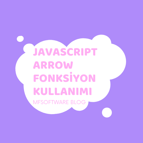 Javascript Arrow Fonksiyon Kullanımı