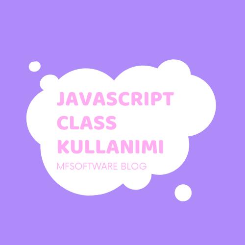 Javascript Class Kullanımı