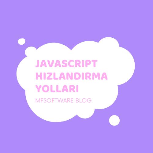 Javascript Hızlandırma Yolları