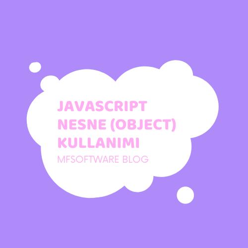 Javascript Nesne (Object) Kullanımı