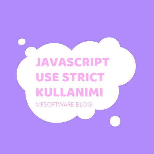 Javascript Use Strict Kullanımı
