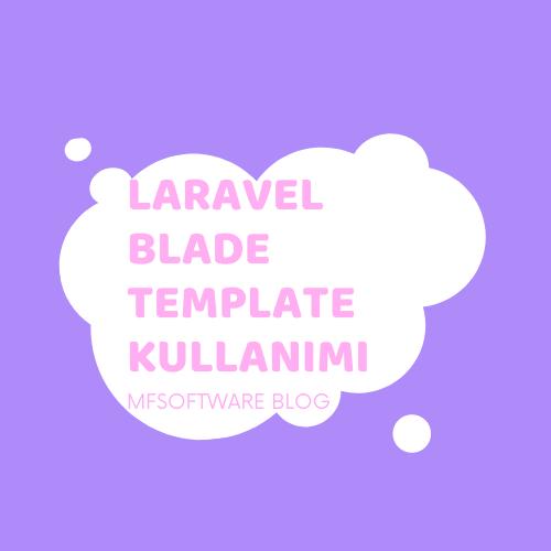 Laravel Blade Template Kullanımı