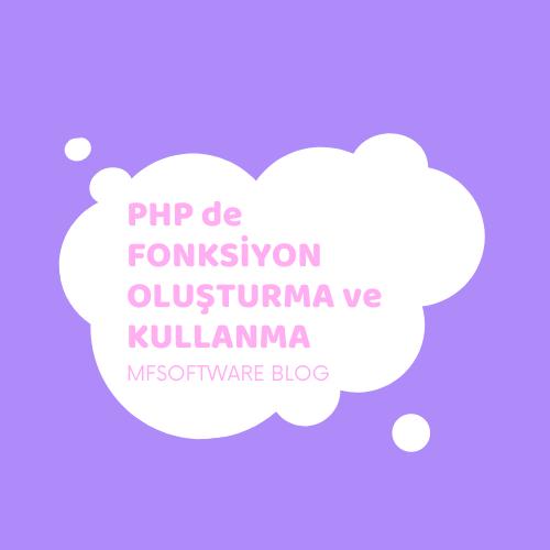 PHP de Fonksiyon Oluşturma ve Kullanma