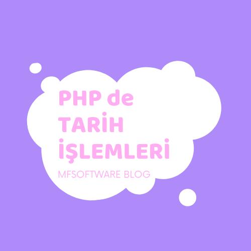 PHP de Tarih İşlemleri