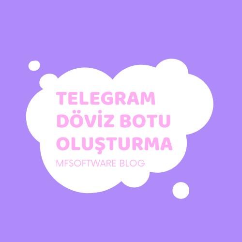 Telegram Döviz Botu Oluşturma