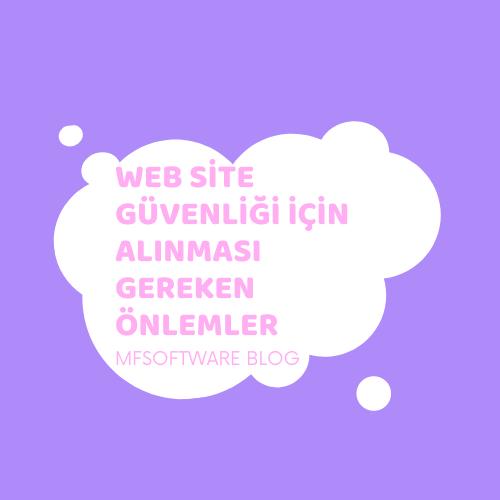 Web Site Güvenliği İçin Alınması Gereken Önlemler