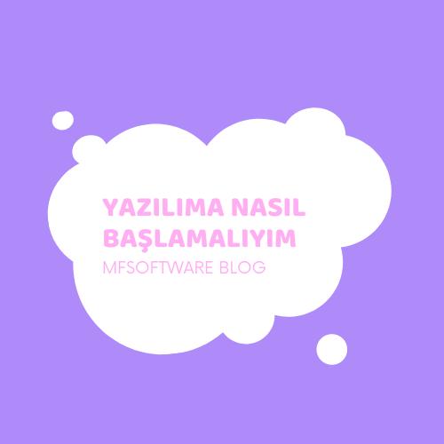 Yazılıma Nasıl Başlamalıyım?